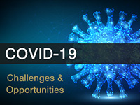 COVID 19 Challenges and Opportunities